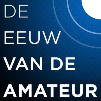 De Eeuw van de Amateur