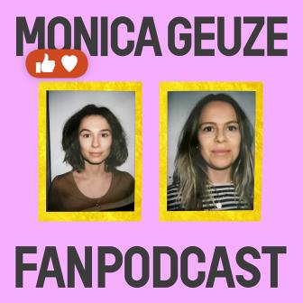 De Monica Geuze Fanpodcast