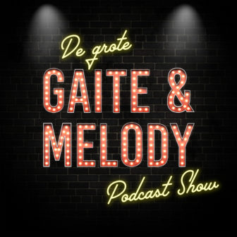 De Grote Gaite en Melody Podcast Show